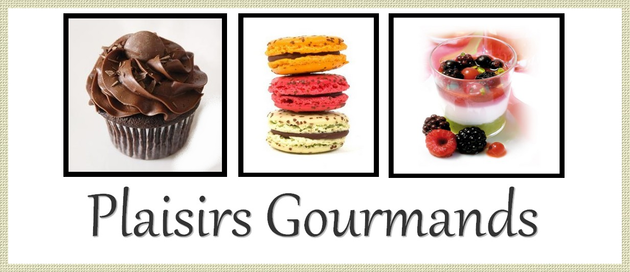 Plaisirs Gourmands!