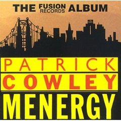 Patrick Cowley - Menergy  - The Fusion Album