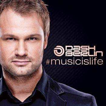 OUT NOW: Dash Berlin #musicislife (Official Album Sampler)