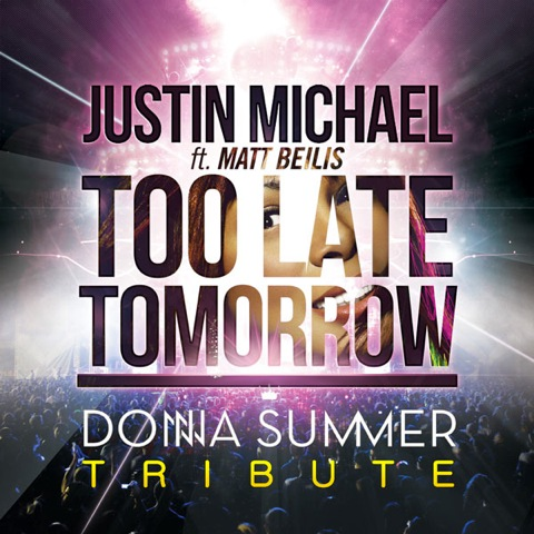 Justin Michael feat. Donna Summer & Matt Beilis -