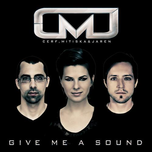 Out now : Cerf, Mitiska & Jaren - Give Me A Sound