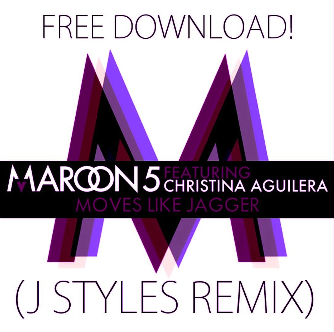 Maroon 5 ft. Christina Aguilera - Moves Like Jagger (J Styles Remix)