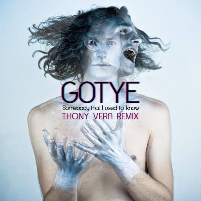 Gotye feat. Kimbra - Somebody that I used to know (Thony Vera Remix)