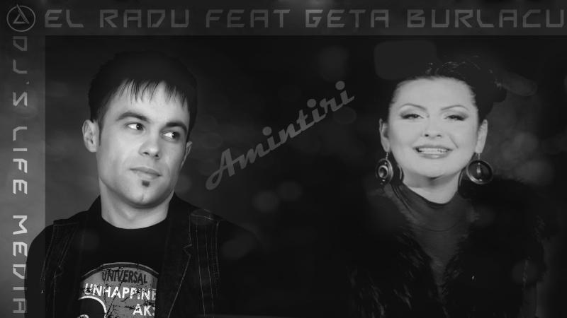EL Radu feat Geta Burlacu - Aminitiri (Piesă Nouă)