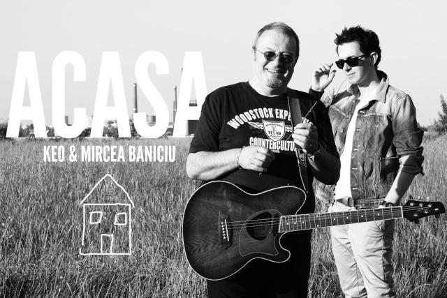 "Keo si Mircea Baniciu ""Acasa"""