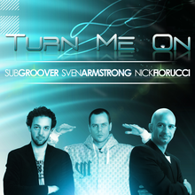 Nick Fiorucci & Subgroover - Turn Me On (feat. Sven Armstrong)