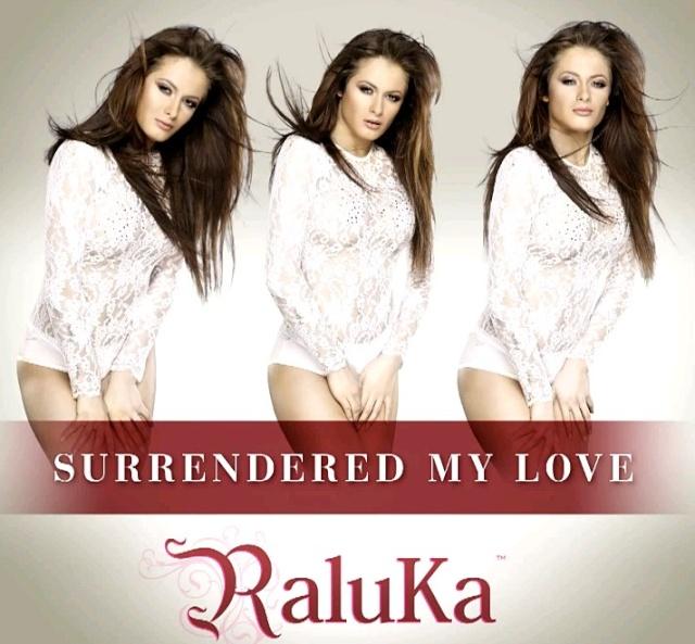 Raluka - Surrendered My Love (single nou)