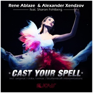 Rene Ablaze & Alexander Xendzov - Cast Your Spell (Official Video)