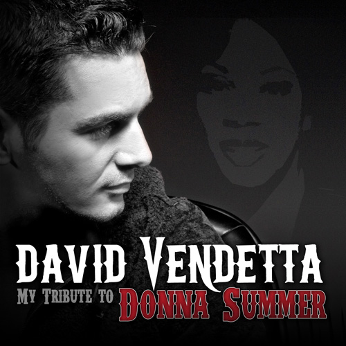 Out now : David Vendetta - My Tribute To Donna Summer