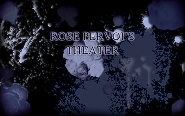 Rose Pervoi's Theater