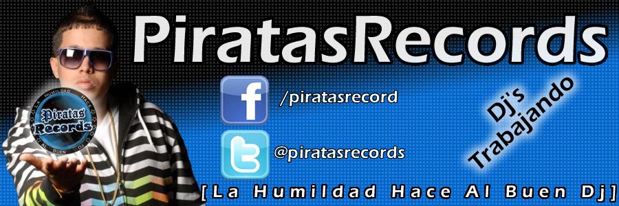 PIRATASRECORD'S LA REVOLUCION, LA HUMILDAD HACE AL BUEN DJ