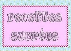 RECETTES SUCREES
