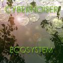 Cybernoiser : Album Ecosystem