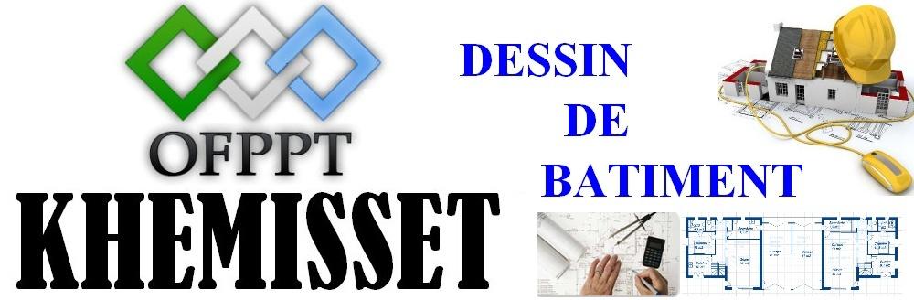 OFPPT KHEMISSET : DESSIN DE BATIMENT
