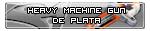 Heavy Machine Gun. Ganado el 14/10/2011