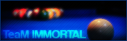 IMMORTAL TeaM