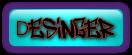 Desinger